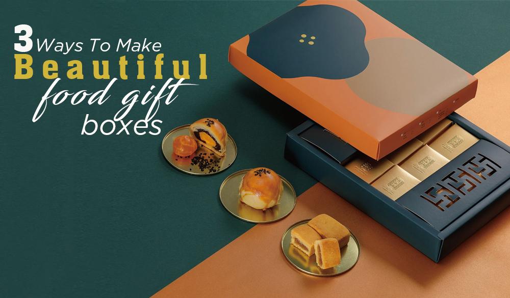 3 Ways to make Beautiful Food Gift Boxes