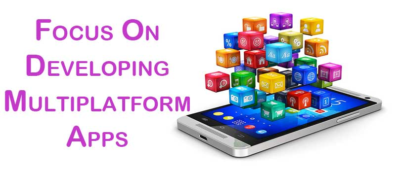 Top-Reasons-Why-Your-Start-Up-Should-Focus-On-Developing-Multiplatform-Apps