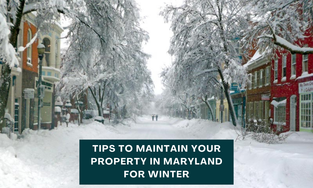 Tips to Maintain Your Property in Maryland for winter